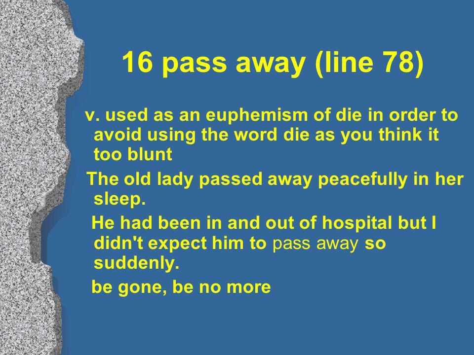 16 pass away (line 78) v.