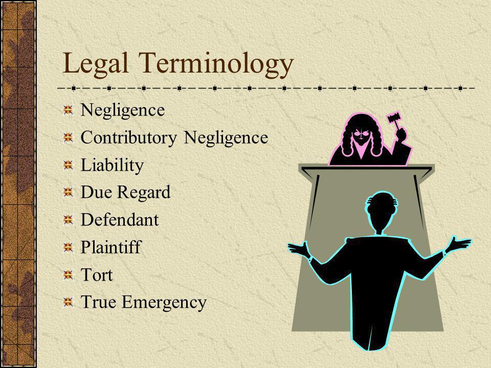 Legal Terminology Negligence Contributory Negligence Liability Due Regard Defendant Plaintiff Tort True Emergency