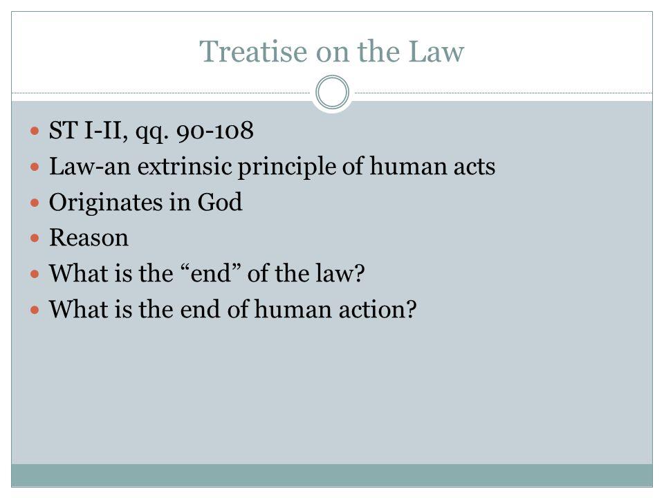 Treatise on Law rationis ordinatio ad bonum commune, ab eo, qui curam communitatis habet, promulgata