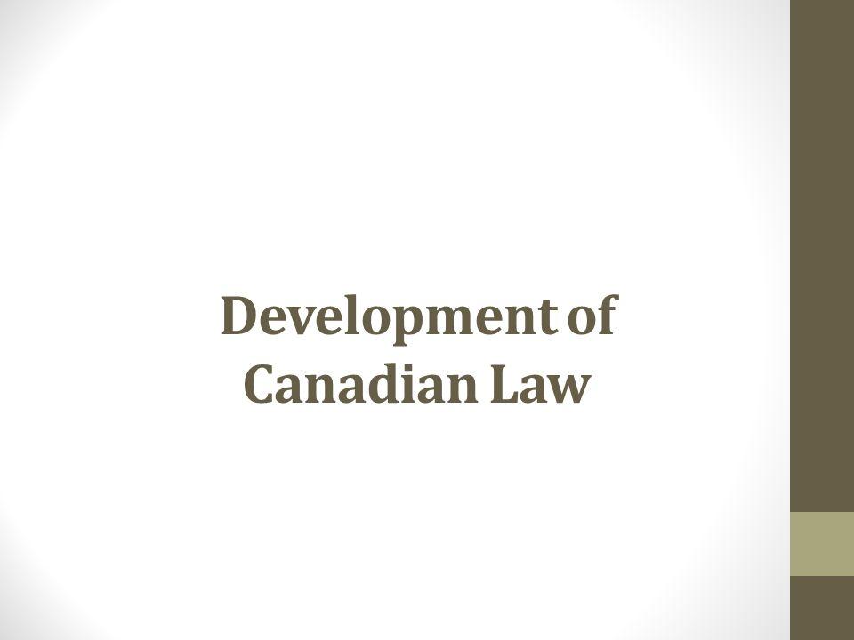 Development of Canadian Law