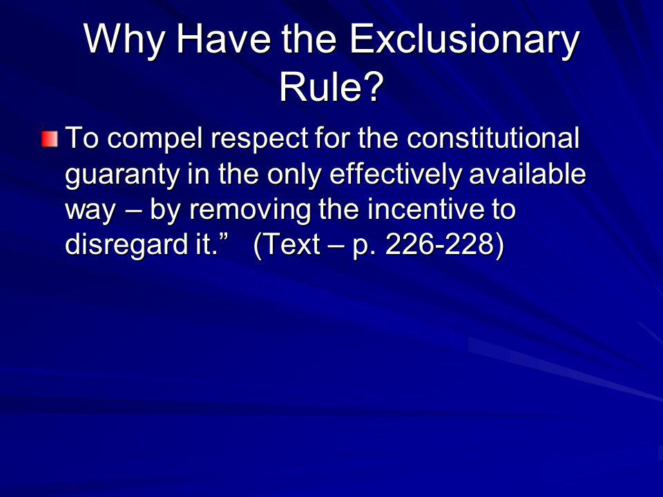Why Have the Exclusionary Rule.