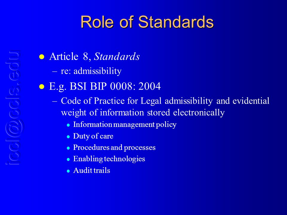 Role of Standards l Article 8, Standards –re: admissibility l E.g.