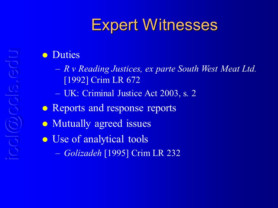 Expert Witnesses l Duties –R v Reading Justices, ex parte South West Meat Ltd.