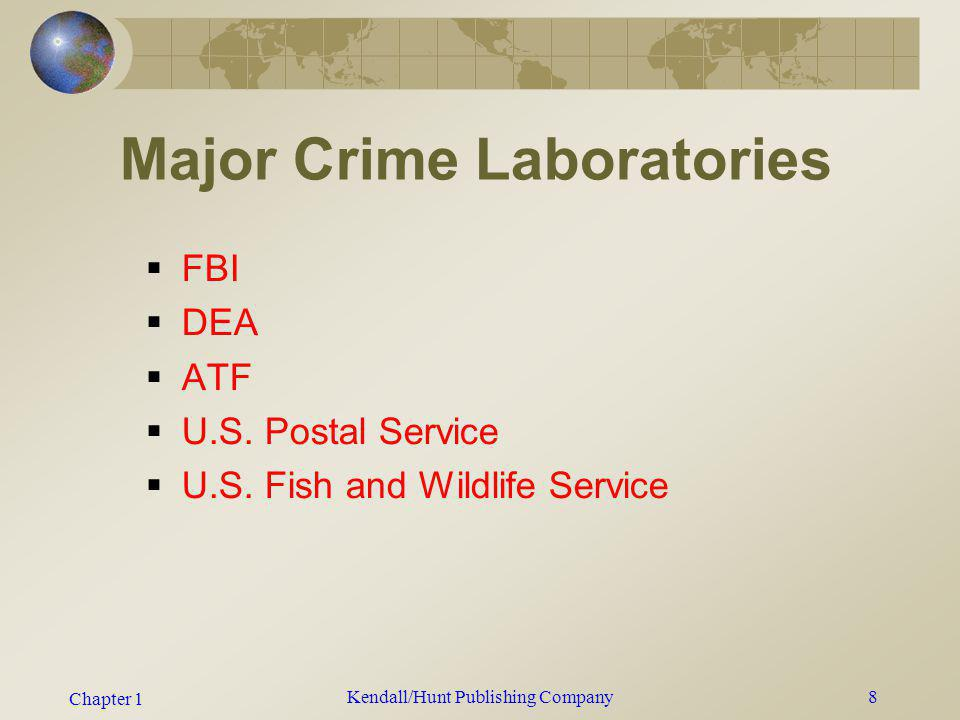 Chapter 1 Kendall/Hunt Publishing Company9 Crime Lab History First police crime lab in the world was established in France in 1910 by Edmond Locard First police crime lab in the U.S.