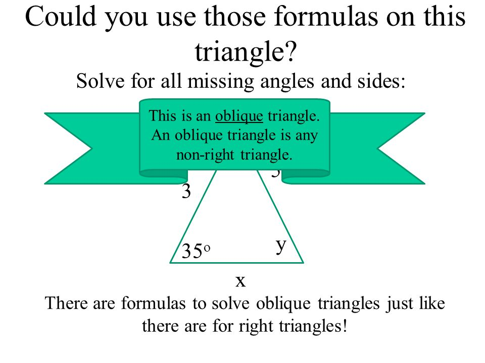 You try! Solve this triangle AC B 115° 30° a = 30 c b