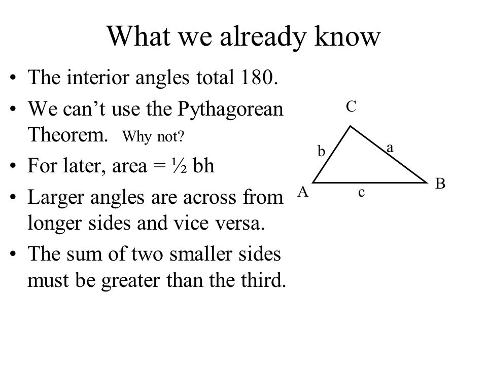 What is the Law of Sines.A B C a b c Drop an altitude and call it h.