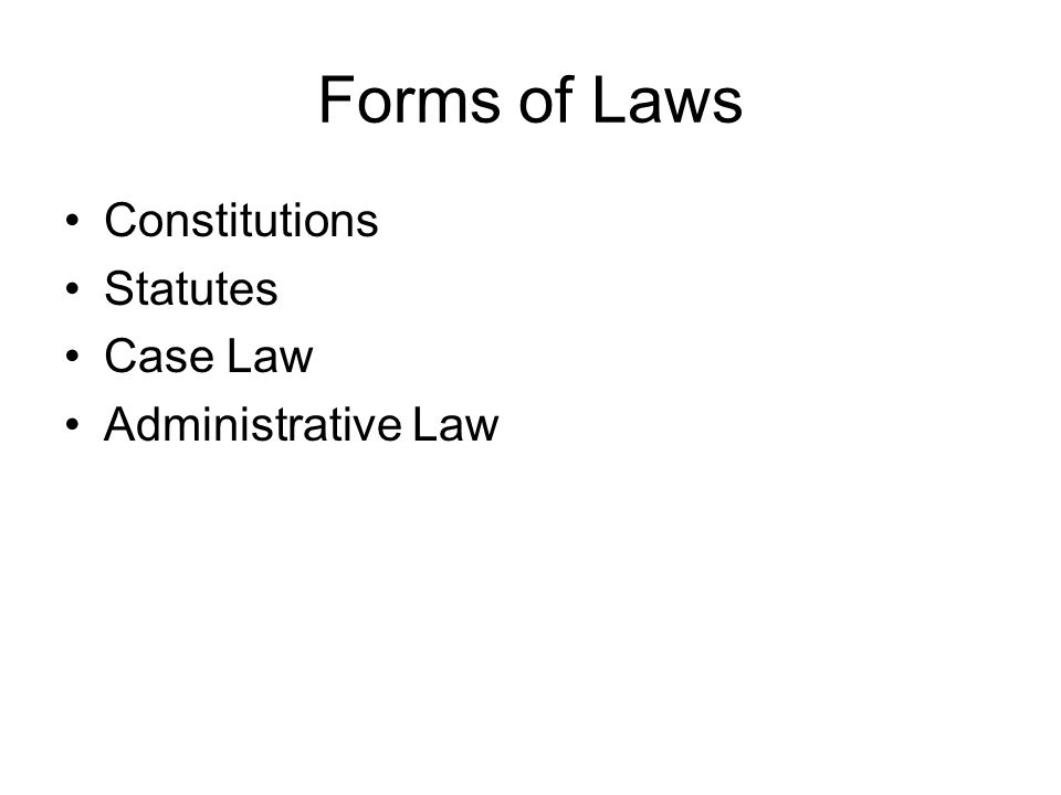 Forms of Laws Constitutions Statutes Case Law Administrative Law
