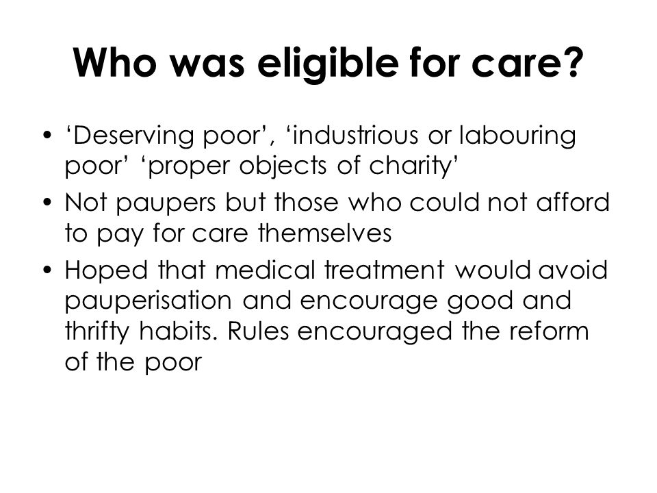 Who was eligible for care.