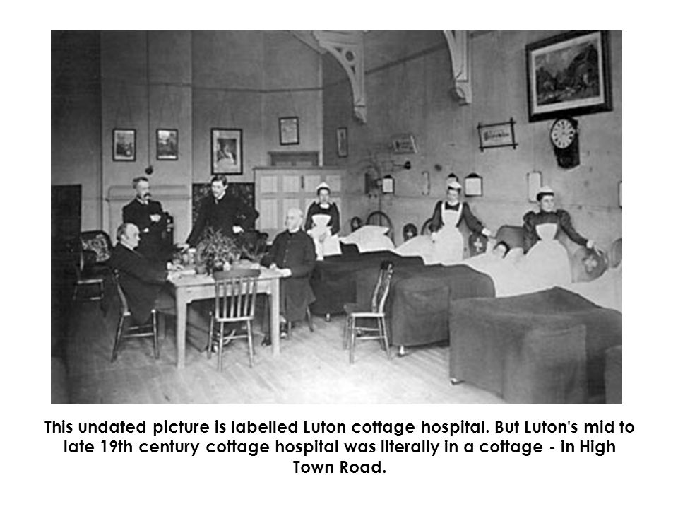 This undated picture is labelled Luton cottage hospital.