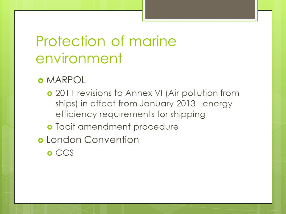 Protection of marine environment MARPOL 2011 revisions to Annex VI (Air pollution from ships) in effect from January 2013– energy efficiency requireme