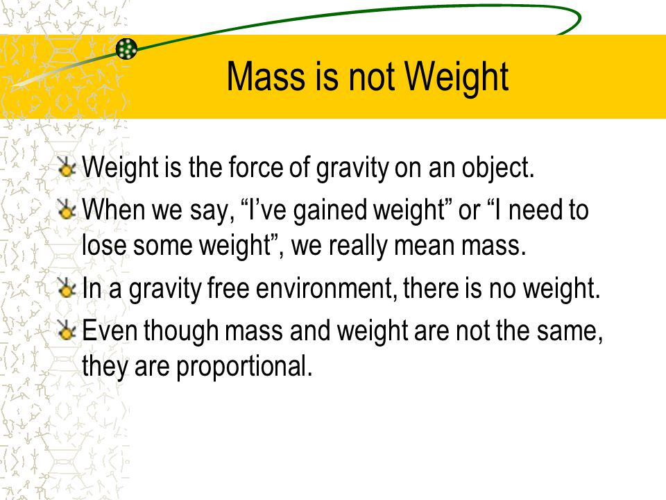 Mass – Its Not Volume Mass is a measure of inertia.