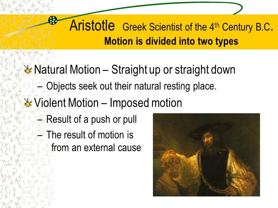 Aristotle Greek Scientist of the 4 th Century B.C.