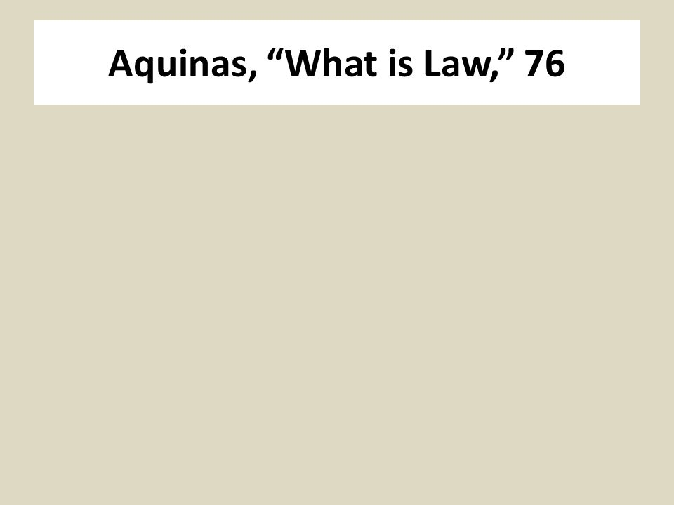Aquinas, What is Law, 76