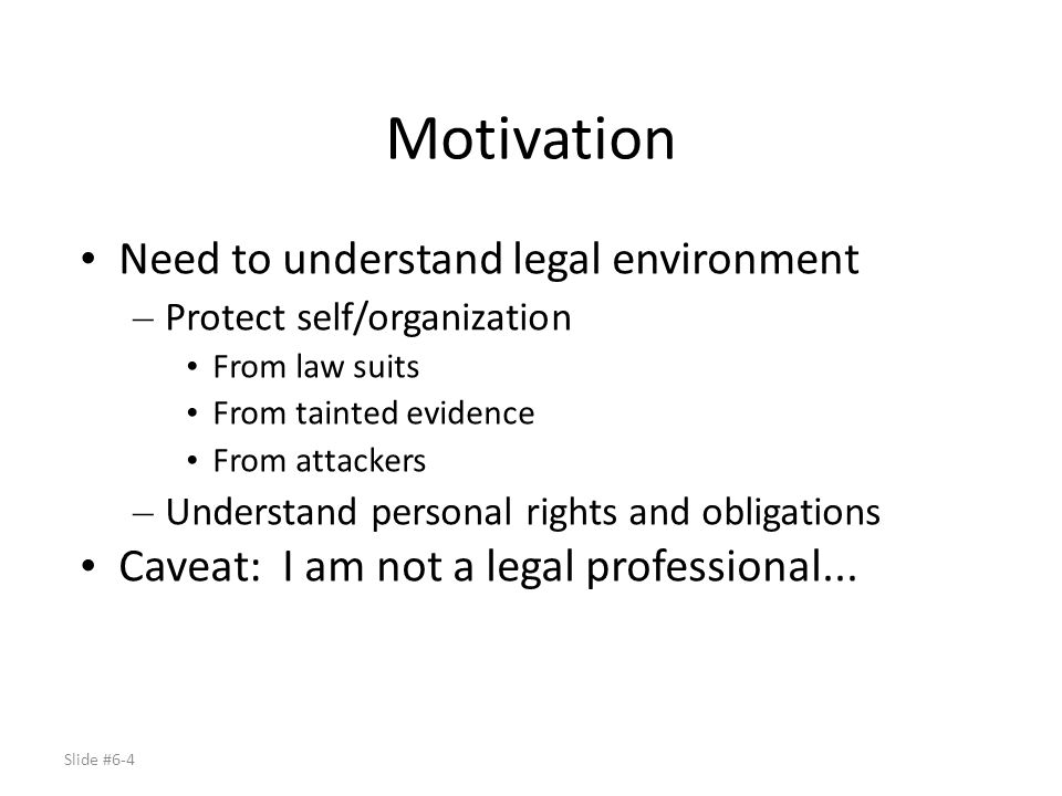 Slide #6-5 Four Lanes of the Road CyberLaw course identifies four classes of investigators – Service Provider – Law Enforcement – Intelligence – War Fighter Laws affect them differently