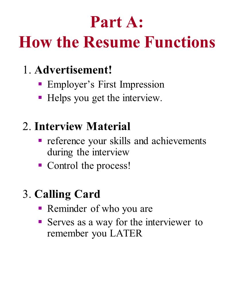 Overview Part A: What is a Resume, what is it for.