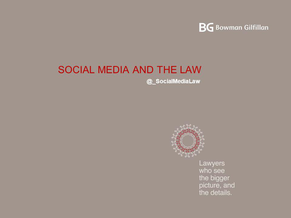 SOCIAL MEDIA AND THE LAW @_SocialMediaLaw