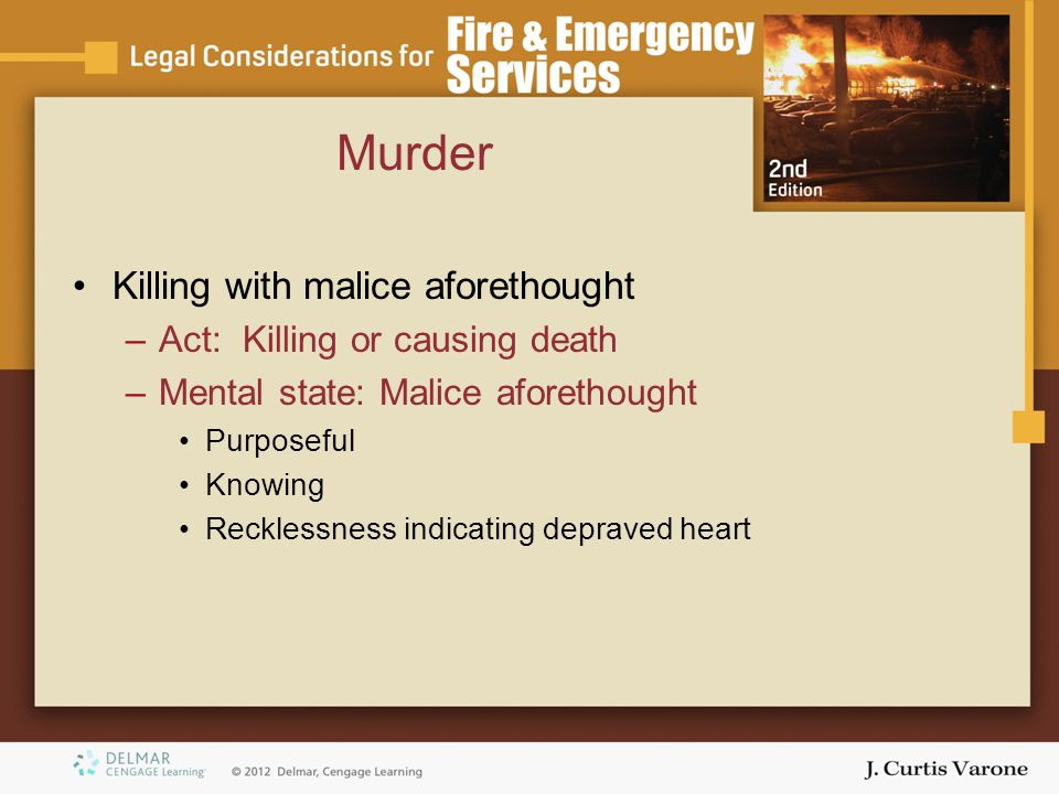 Murder Killing with malice aforethought –Act: Killing or causing death –Mental state: Malice aforethought Purposeful Knowing Recklessness indicating d