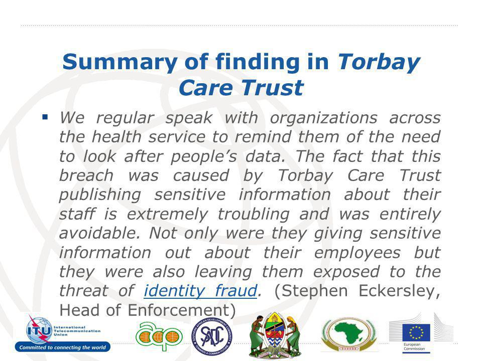 Summary of finding in Torbay Care Trust We regular speak with organizations across the health service to remind them of the need to look after peoples