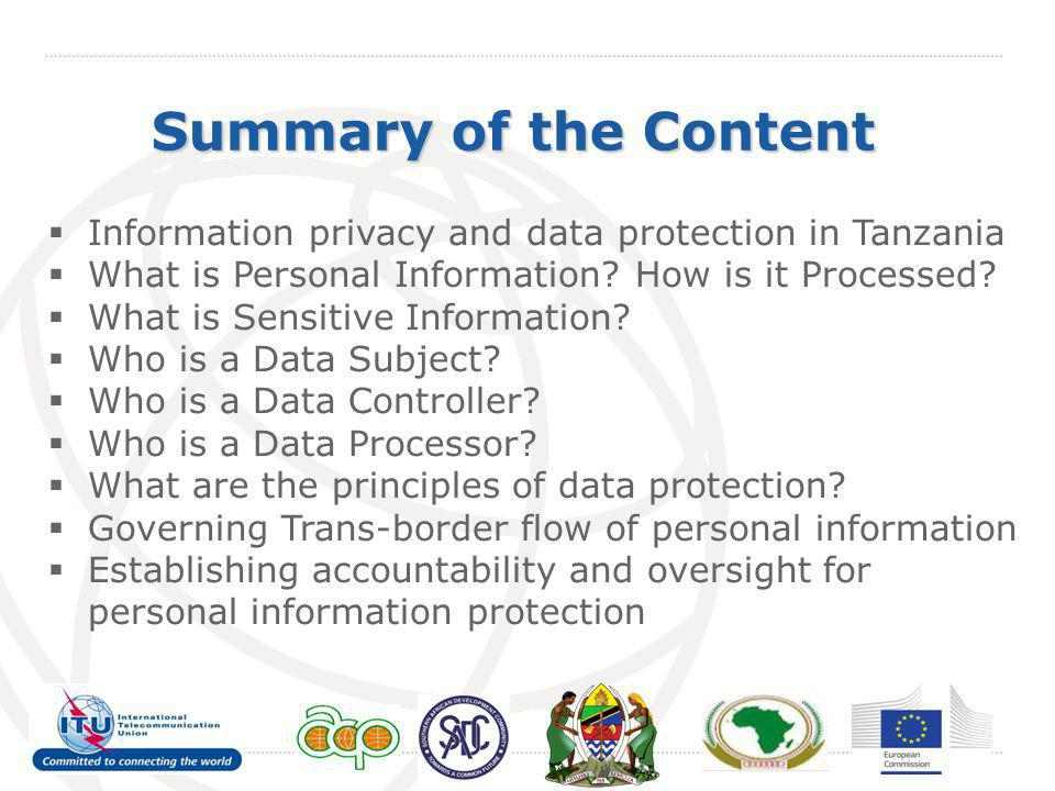 Practical Objectives of Law Give effect to principles of data protection Place limitations on the processing of personal data Provide for the rights of the data subject Describe the responsibilities of the Data Controller Establishment of the Data Protection Authority Combat violations of privacy likely to arise from the collection, processing, transmission, storage and use of personal dataactivities