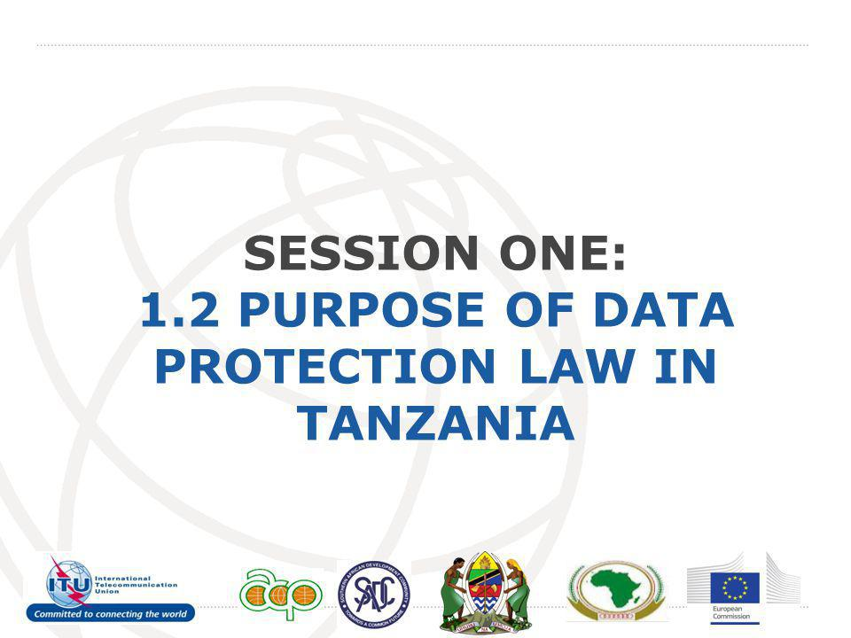SESSION ONE: 1.2 PURPOSE OF DATA PROTECTION LAW IN TANZANIA
