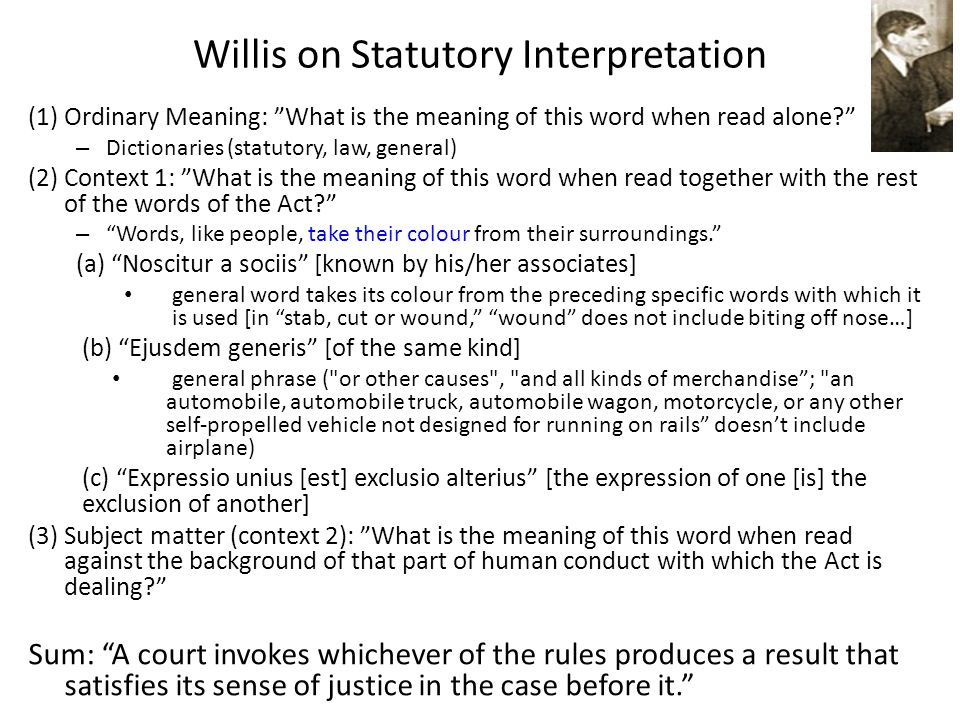 Willis on Statutory Interpretation (1) Ordinary Meaning: What is the meaning of this word when read alone? – Dictionaries (statutory, law, general) (2
