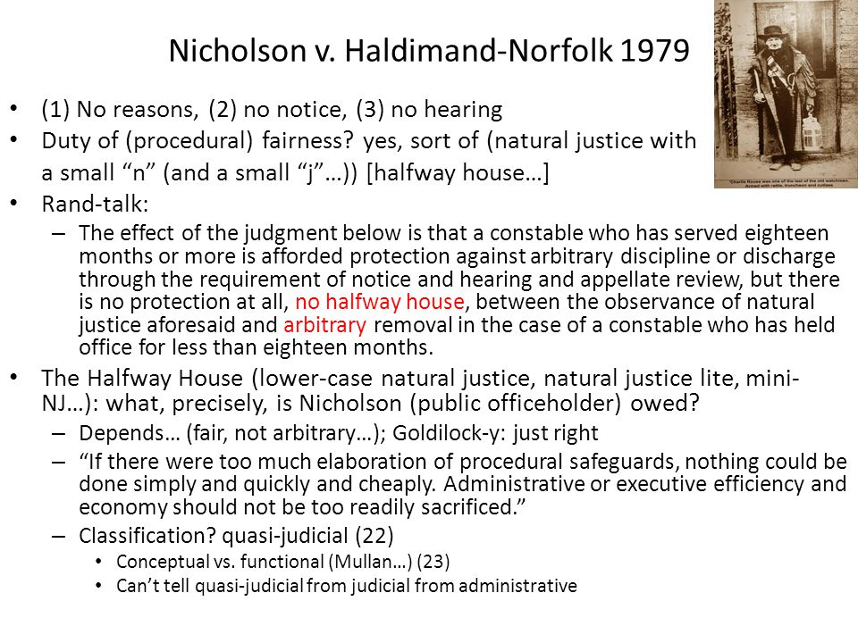 Nicholson v. Haldimand-Norfolk 1979 (1) No reasons, (2) no notice, (3) no hearing Duty of (procedural) fairness? yes, sort of (natural justice with a