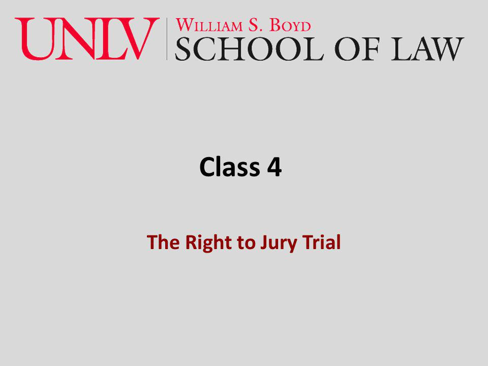 Class 4 The Right to Jury Trial