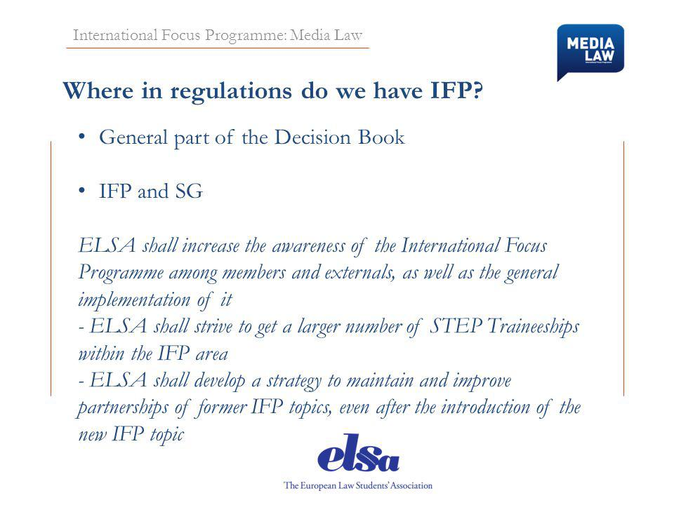 International Focus Programme: Media Law Where in regulations do we have IFP.
