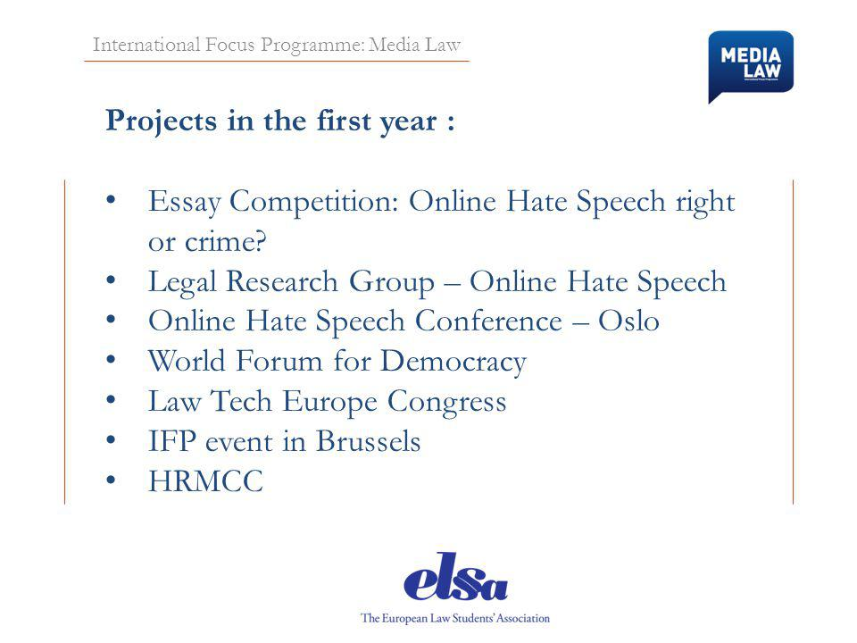 International Focus Programme: Media Law Projects in the first year : Essay Competition: Online Hate Speech right or crime.