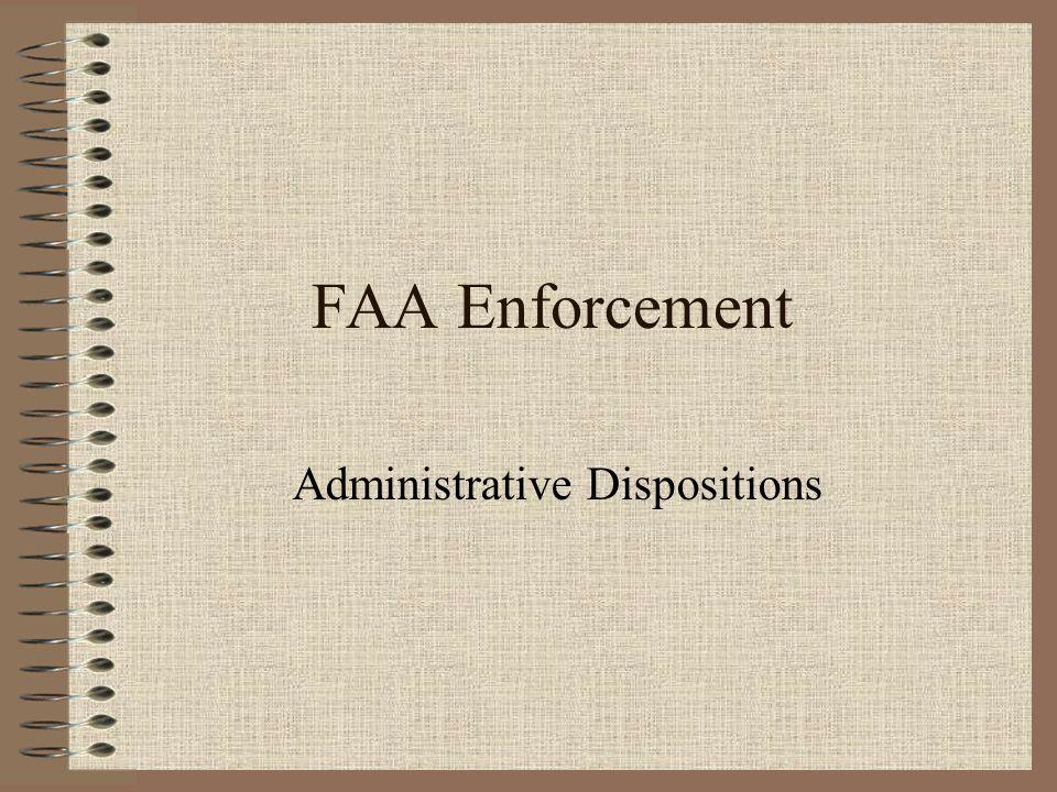 FAA Enforcement Administrative Dispositions