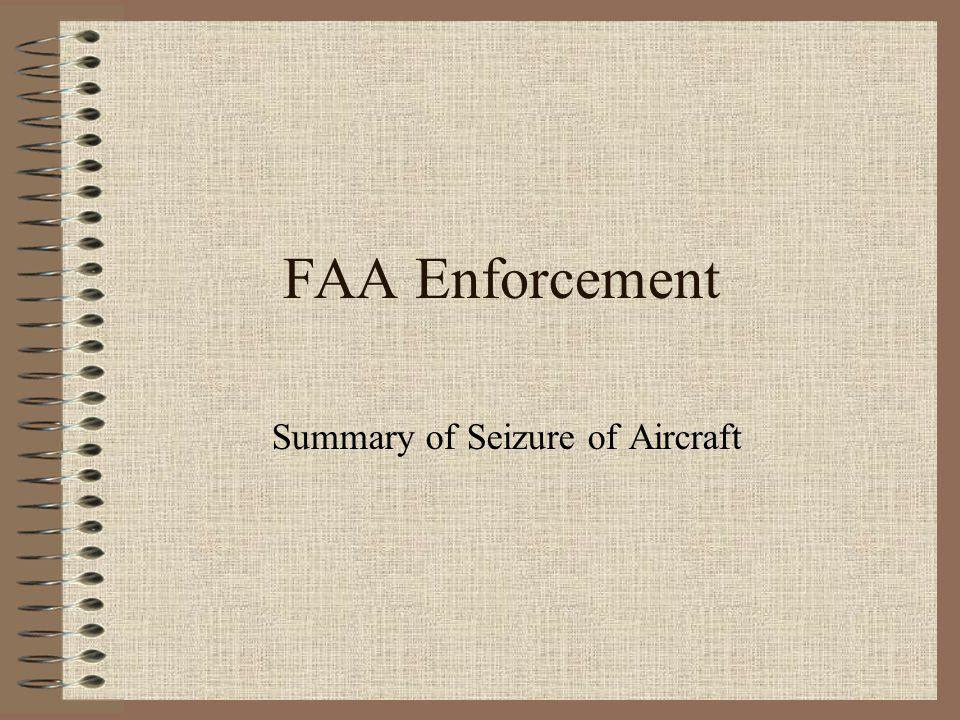 FAA Enforcement Summary of Seizure of Aircraft