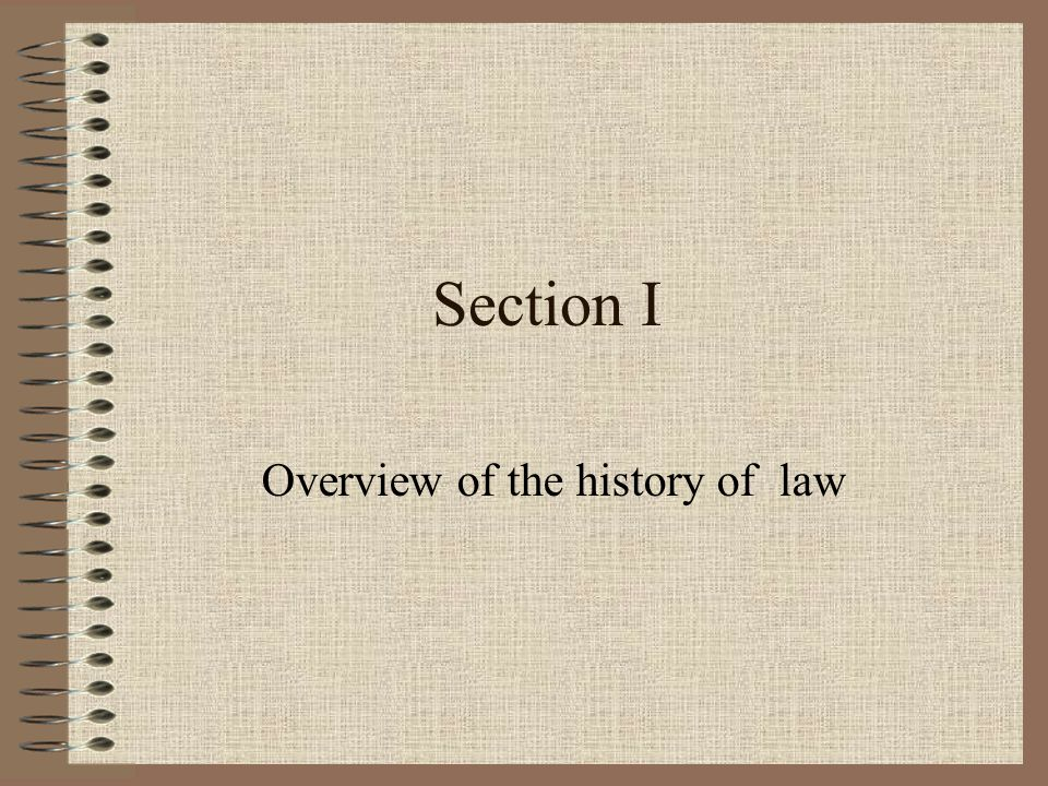 Section I Overview of the history of law