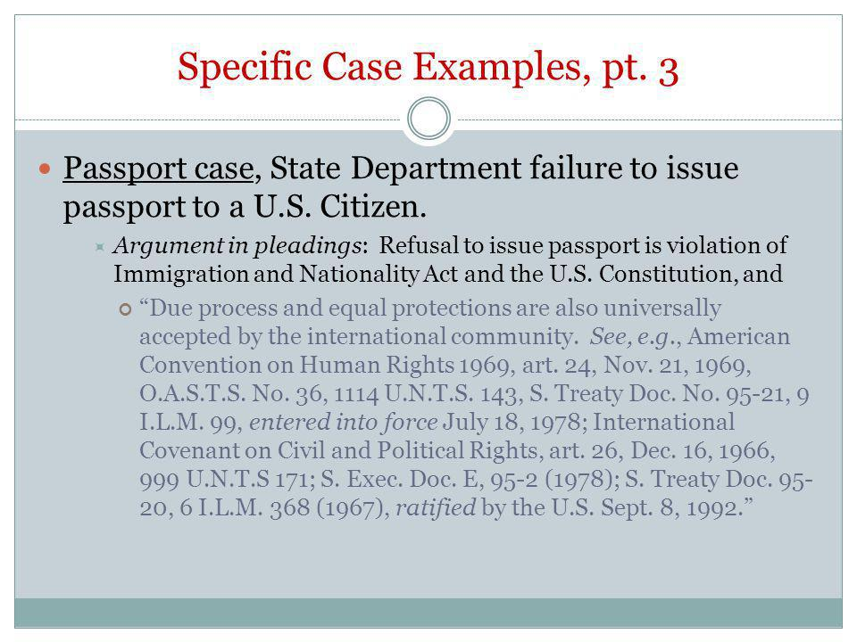 Specific Case Examples, pt. 3 Passport case, State Department failure to issue passport to a U.S.