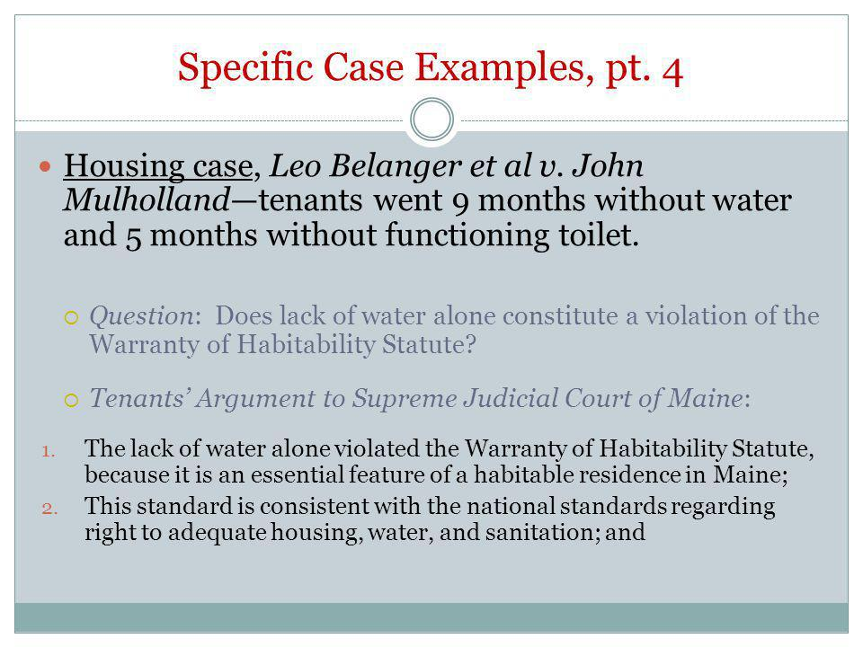 Specific Case Examples, pt. 4 Housing case, Leo Belanger et al v. John Mulhollandtenants went 9 months without water and 5 months without functioning