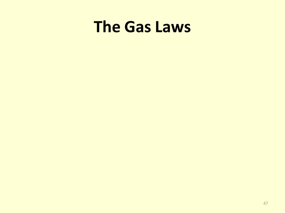 The Gas Laws 47
