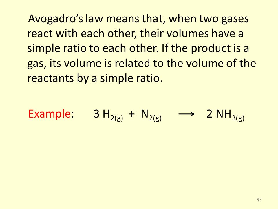 Avogadros law means that, when two gases react with each other, their volumes have a simple ratio to each other. If the product is a gas, its volume i