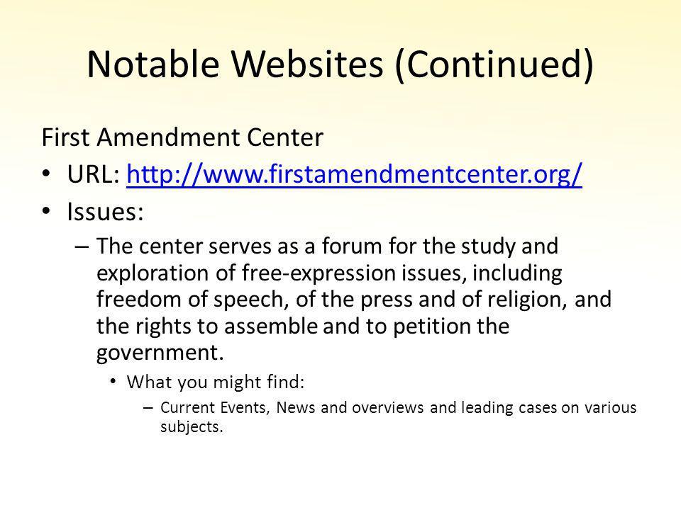 Notable Websites (Continued) Media Law Professors Blog URL: http://lawprofessors.typepad.com/media_law _prof_blog/ http://lawprofessors.typepad.com/media_law _prof_blog/ Issues – Copyright, Speech on the Net, etc.