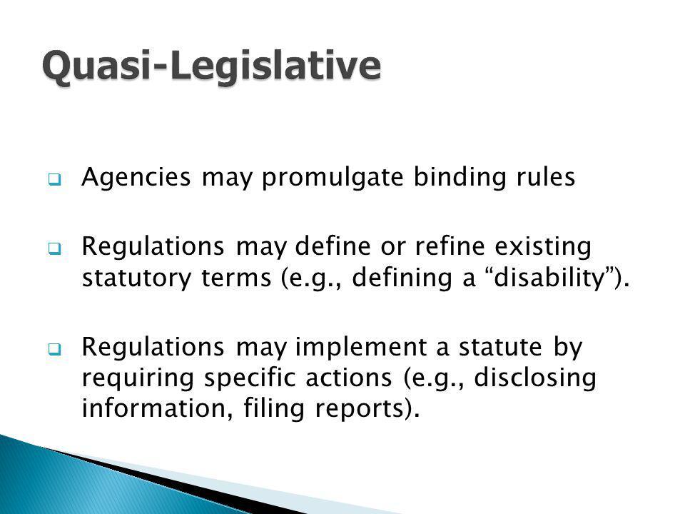 Agencies may have quasi-judicial functions to enforce rules.