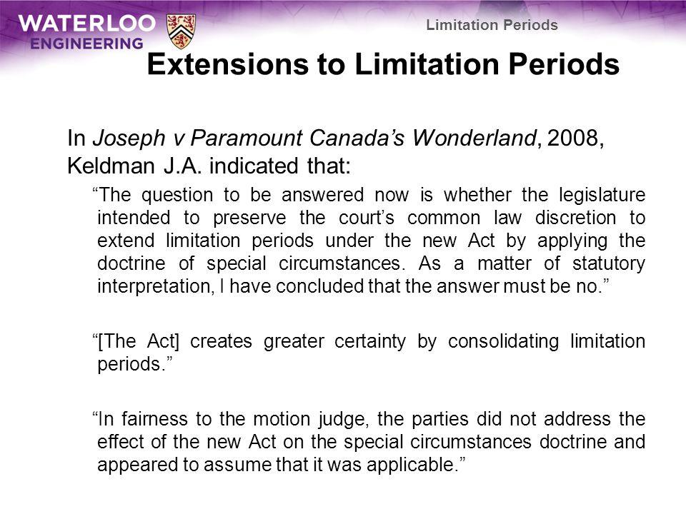Extensions to Limitation Periods In Joseph v Paramount Canadas Wonderland, 2008, Keldman J.A.