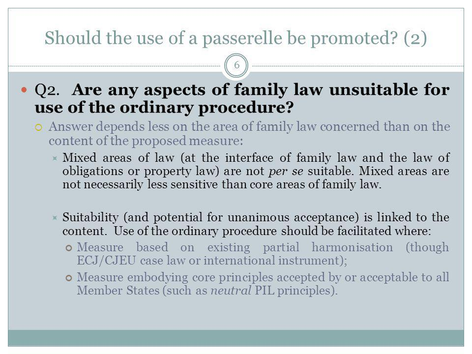 Should the use of a passerelle be promoted. (2) Q2.