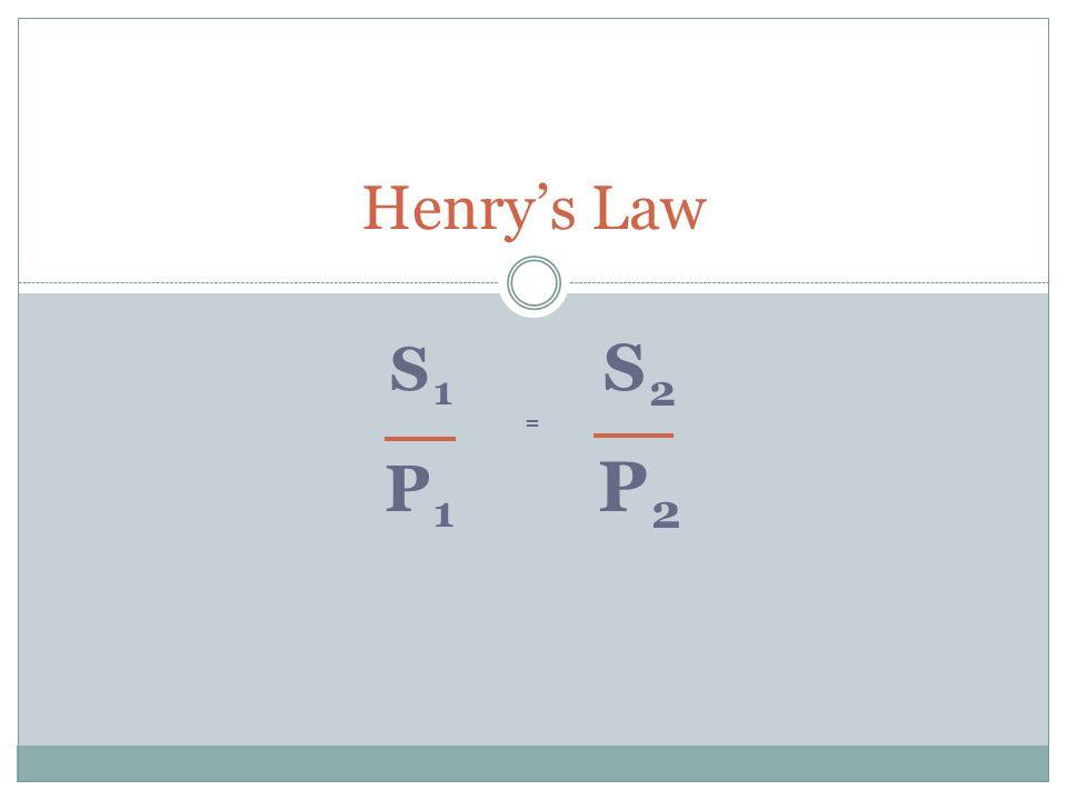 S1S2=P1P2S1S2=P1P2 Henrys Law