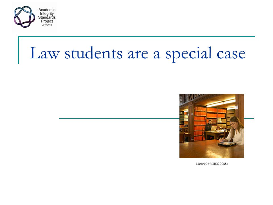 Law students are a special case Library014 (JISC 2005)