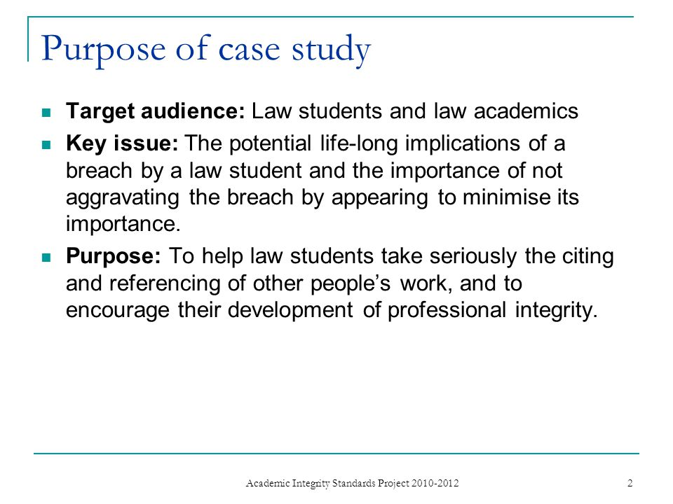 Purpose of case study Target audience: Law students and law academics Key issue: The potential life-long implications of a breach by a law student and