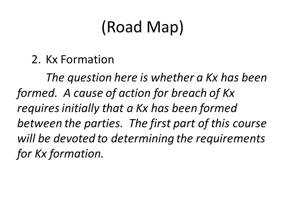 (Road Map) 2.Kx Formation The question here is whether a Kx has been formed.