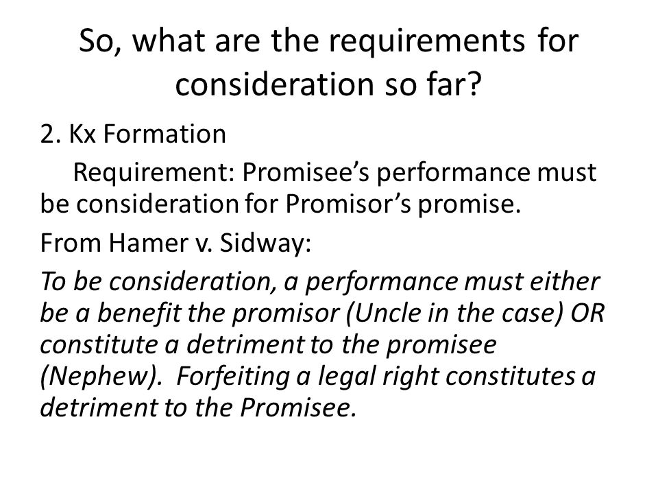 So, what are the requirements for consideration so far.