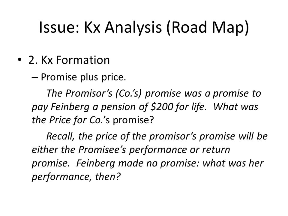 Issue: Kx Analysis (Road Map) 2. Kx Formation – Promise plus price.