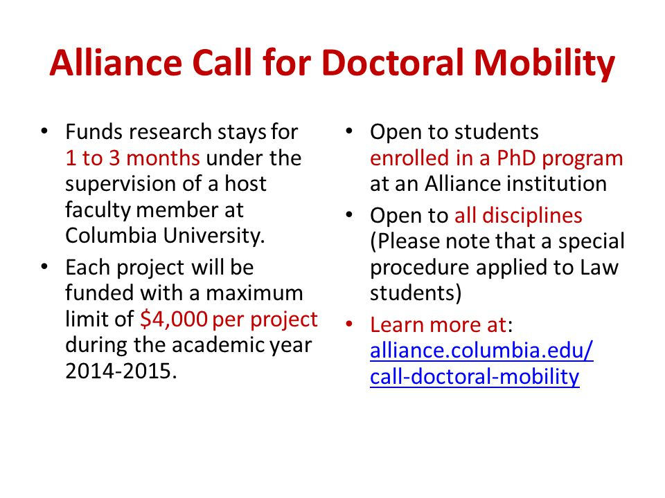 Alliance Call for Doctoral Mobility Funds research stays for 1 to 3 months under the supervision of a host faculty member at Columbia University. Each