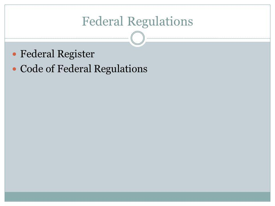 Federal Regulations Federal Register Code of Federal Regulations