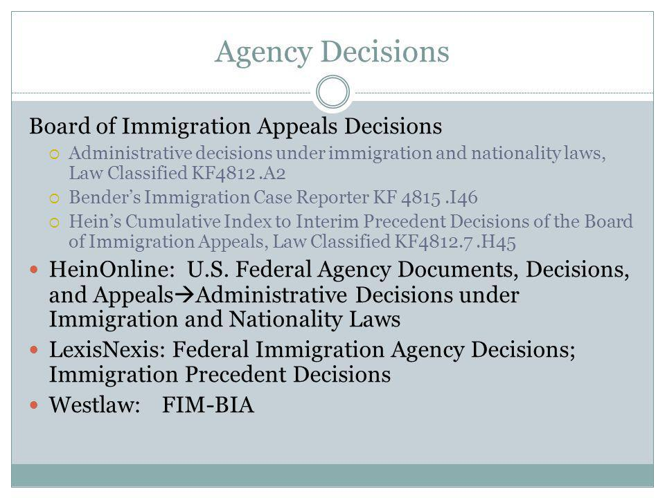 Agency Decisions Board of Immigration Appeals Decisions Administrative decisions under immigration and nationality laws, Law Classified KF4812.A2 Bend