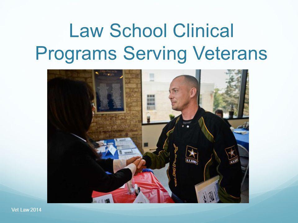 Law School Clinical Programs Serving Veterans Vet Law 2014